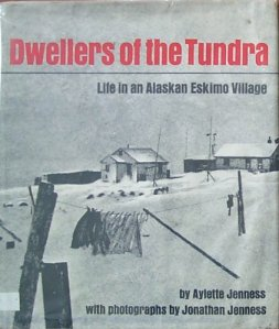 Dwellers of the Tundra, by Aylette Jenness & Jonathan Jenness